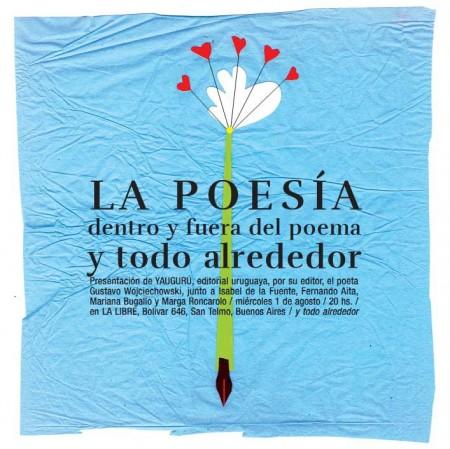 La poesía dentro y fuera del poema y todo alrededor